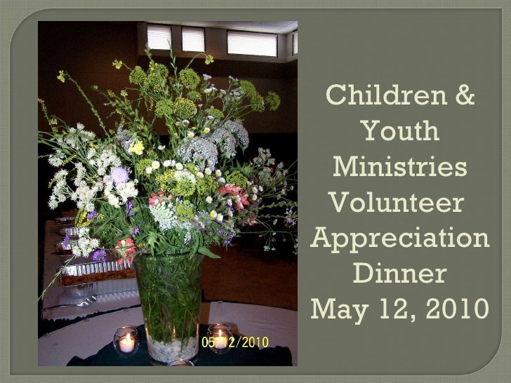 Children & Youth Ministries Volunteer  Appreciation Dinner May 12, 2010