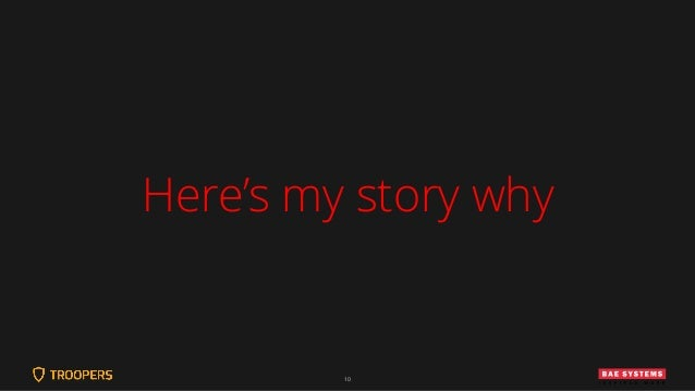 10 Here's my story why