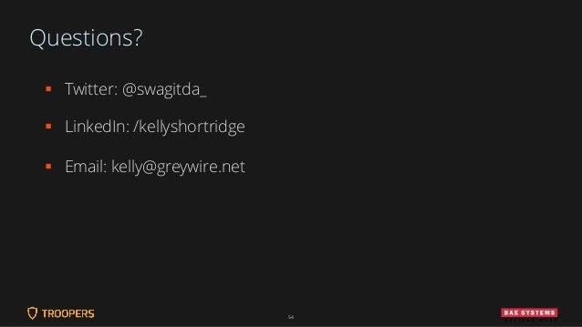 Questions? ▪ Twitter: @swagitda_ ▪ LinkedIn: /kellyshortridge ▪ Email: kelly@greywire.net 54