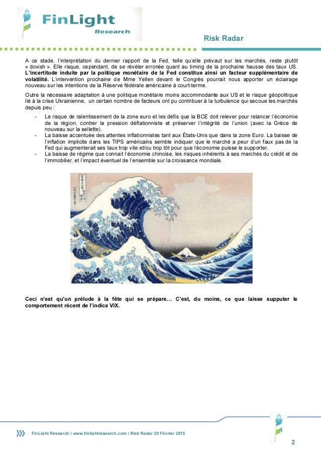 Risk Radar 2 FinLight Research | www.finlightresearch.com | Risk Radar 20 Février 2015 A ce stade, l'interprétation du der...
