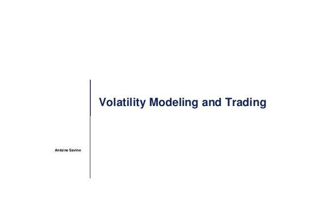 Antoine Savine Volatility Modeling and Trading