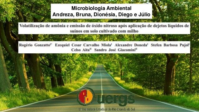 Microbiologia Ambiental Andreza, Bruna, Dionésia, Diego e Júlio