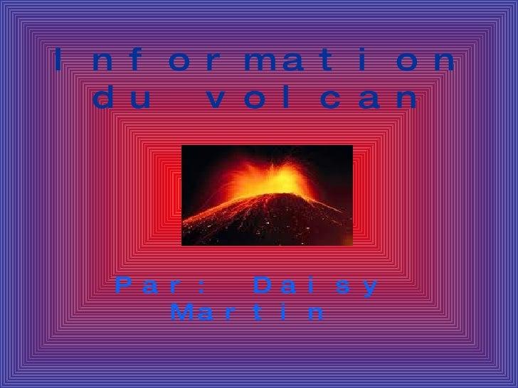 Information du volcan Par: Daisy Martin