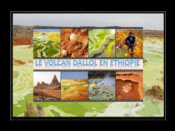 Dallol est un cratère, unique aumonde, situé dans le désert duDanakil,     au     nord-est   delEthiopie (une région habit...