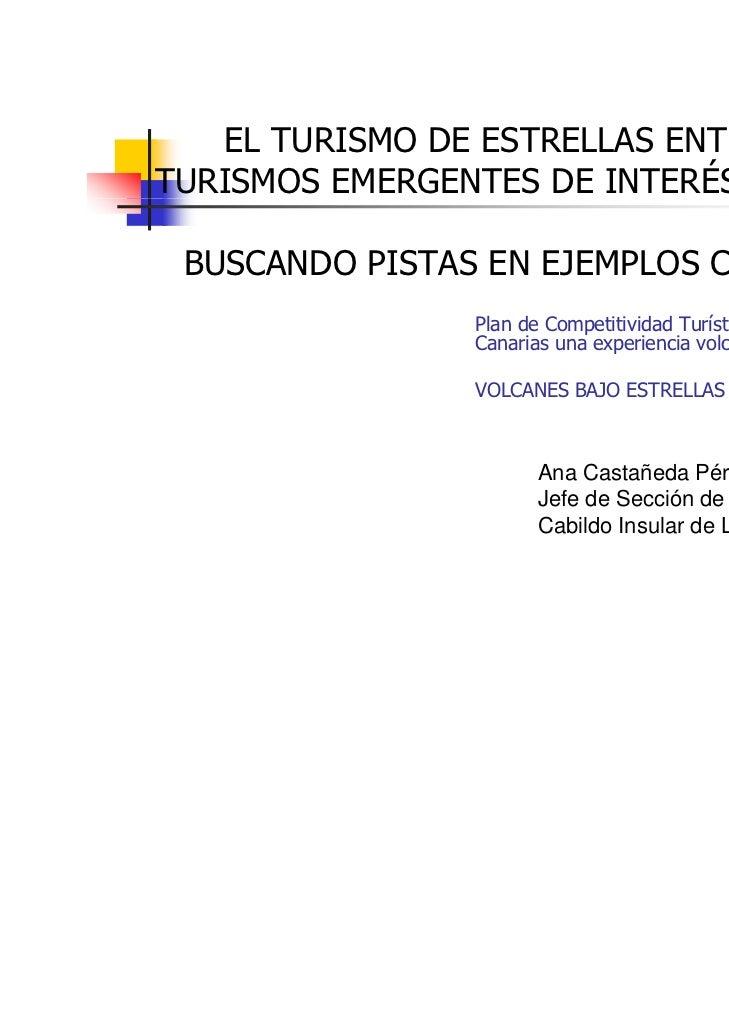 EL TURISMO DE ESTRELLAS ENTRE LOSTURISMOS EMERGENTES DE INTERÉS ESPECIAL. BUSCANDO PISTAS EN EJEMPLOS CERCANOS            ...