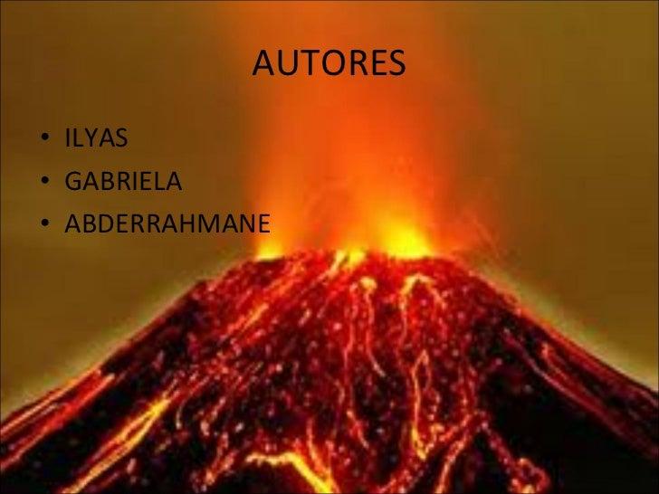 AUTORES <ul><li>ILYAS </li></ul><ul><li>GABRIELA </li></ul><ul><li>ABDERRAHMANE </li></ul>