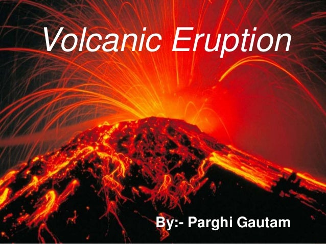 dangers of a volcanic eruption Volcano the world's most deadly volcanoes the most fateful and tragic explosions of rock should another large volcanic eruption hit indonesia, however, the casualties could be huge, as millions of people live in places prone to flooding the most dangerous volcanoes are, of course.