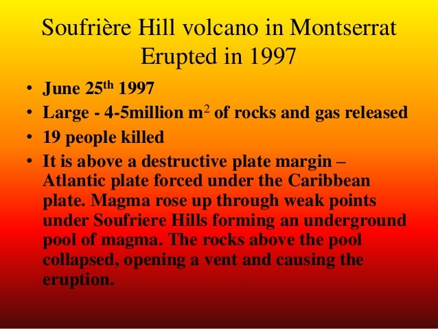 montserrat volcano case study A volcanic eruption is a perfectly natural event in fact, without volcanic eruptions  there  soufriere hills  people (see case study on nyiragongo eruption.