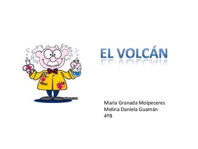 María Granada Molpeceres Melina Daniela Guamán 4ºB