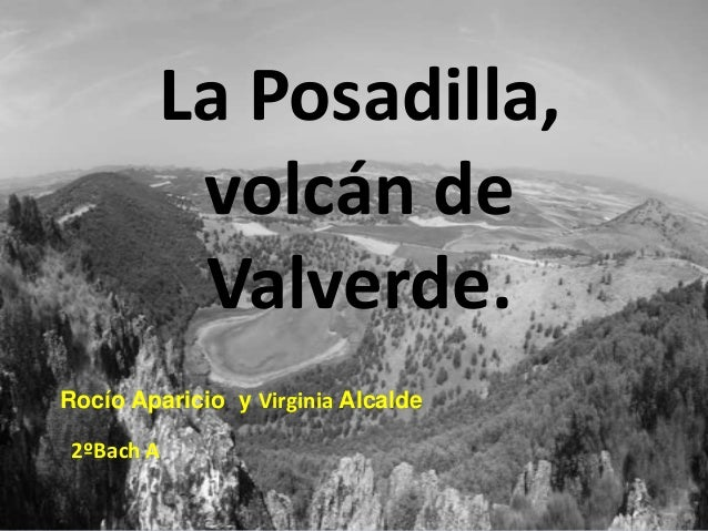 La Posadilla,         volcán de         Valverde.Rocío Aparicio y Virginia Alcalde 2ºBach A