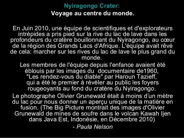 Nyiragongo Crater: Voyage au centre du monde. En Juin 2010, une équipe de scientifiques et d'explorateurs intrépides a pri...