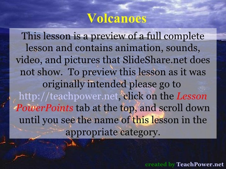 Volcanoes created by  TeachPower.net This lesson is a preview of a full complete lesson and contains animation, sounds, vi...