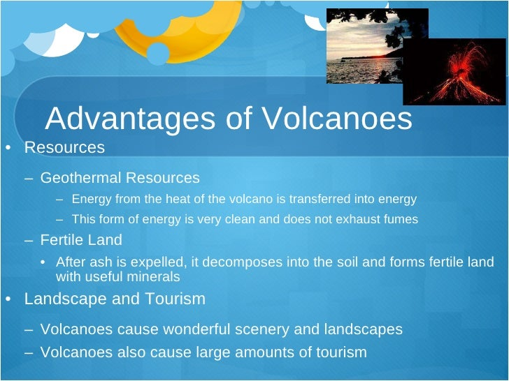 advantages of volcanoes Ten years ago today came the first warnings of the volcanic blast that   integration will only come, says willock, when the cultural benefits are.