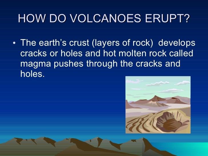 How do volcanoes arrupt