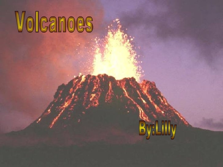 Volcanoes By:Lilly