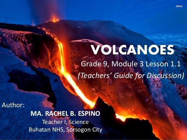 Grade 9 Module 1 Lesson 1 1 Volcanoes Teacher S Guide For