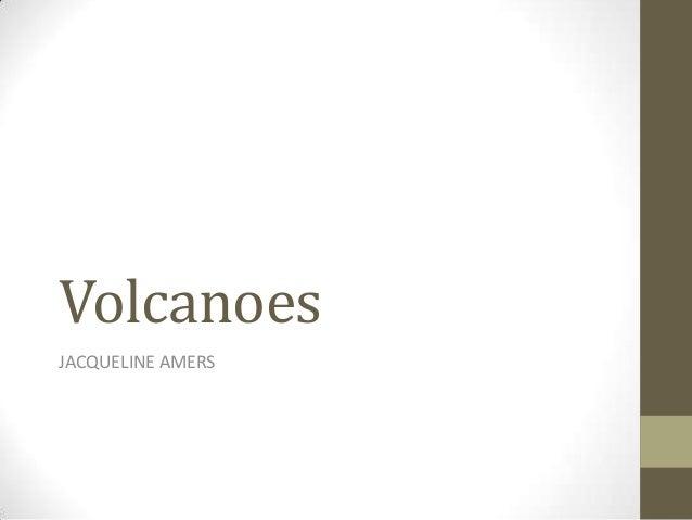 Volcanoes JACQUELINE AMERS