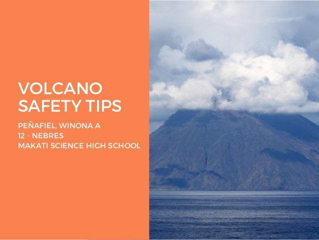 VOLCANO SAFETY TIPS PE�AFIEL, WINONA A 12 - NEBRES MAKATI SCIENCE HIGH SCHOOL