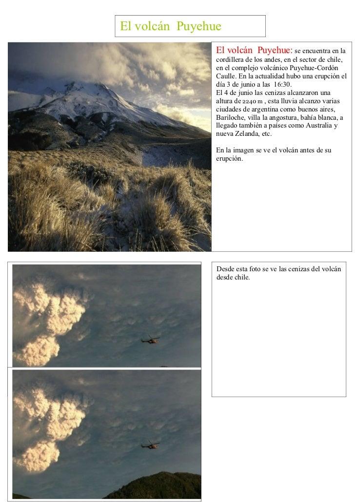 El volcán Puyehue                El volcán Puyehue: se encuentra en la                cordillera de los andes, en el secto...