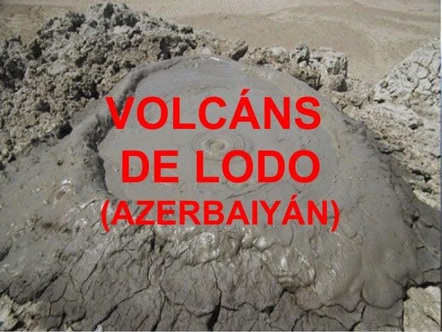 VOLCÁNS DE LODO (AZERBAIYÁN)