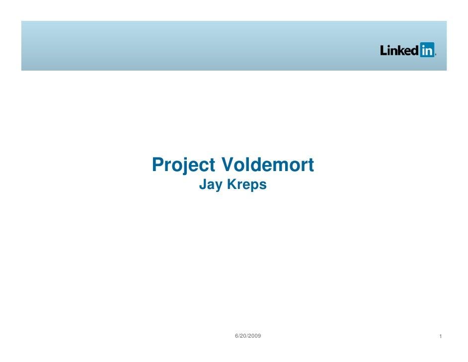 Project Voldemort     Jay Kreps             6/20/2009   1