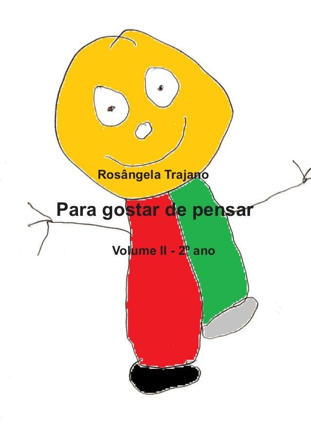 Rosângela Trajano  Para gostar de pensar  Volume II - 2º ano