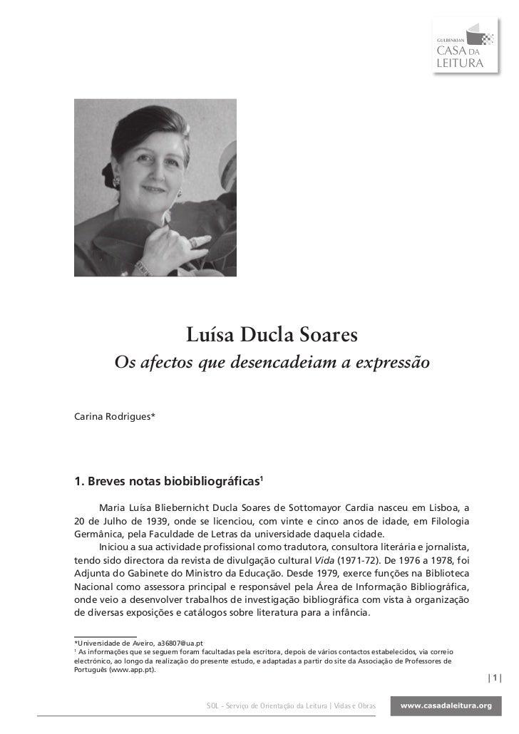 Luísa Ducla Soares            Os afectos que desencadeiam a expressãoCarina Rodrigues*1. Breves notas biobibliográficas1  ...