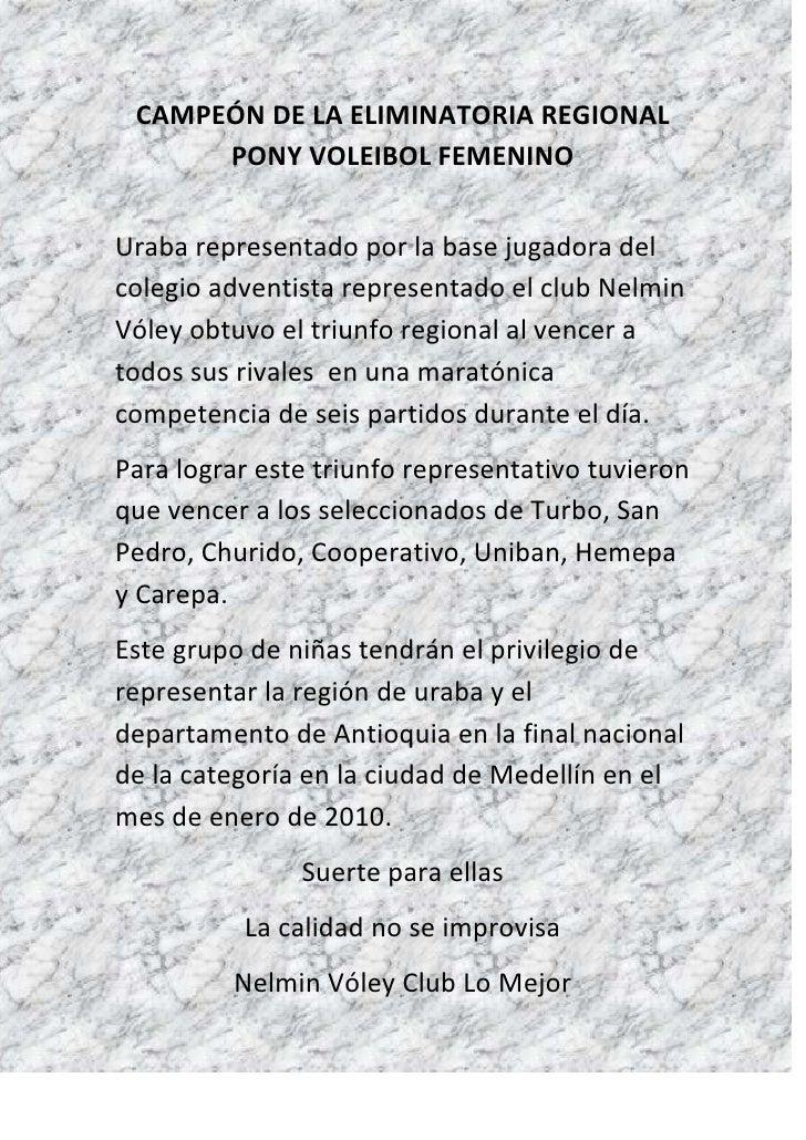 CAMPEÓN DE LA ELIMINATORIA REGIONAL PONY VOLEIBOL FEMENINO<br />Uraba representado por la base jugadora del colegio advent...