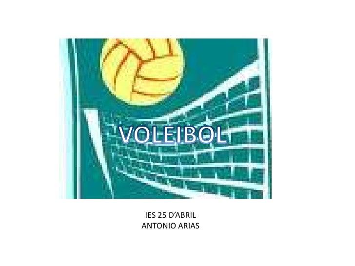 VOLEIBOL<br />IES 25 D'ABRIL<br />ANTONIO ARIAS<br />