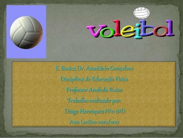  Neste trabalho vou falar sobre o voleibol. Quais são as regras e os gestos técnicos.  Espero conseguir atingir os meus ...