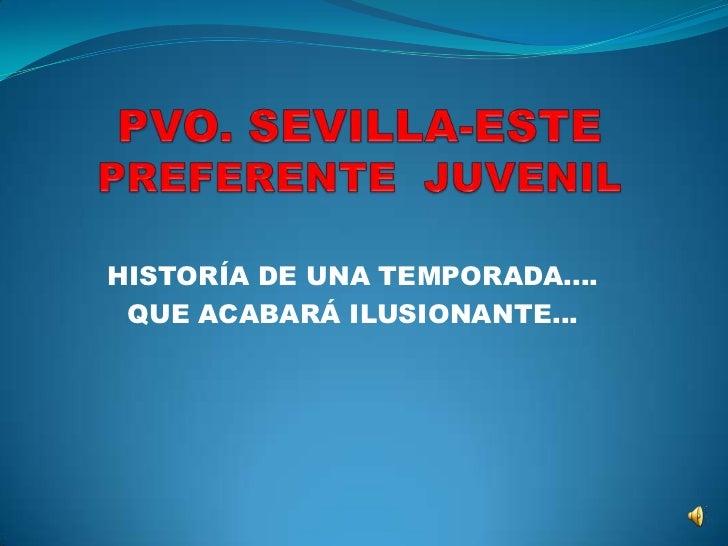 HISTORÍA DE UNA TEMPORADA.... QUE ACABARÁ ILUSIONANTE…