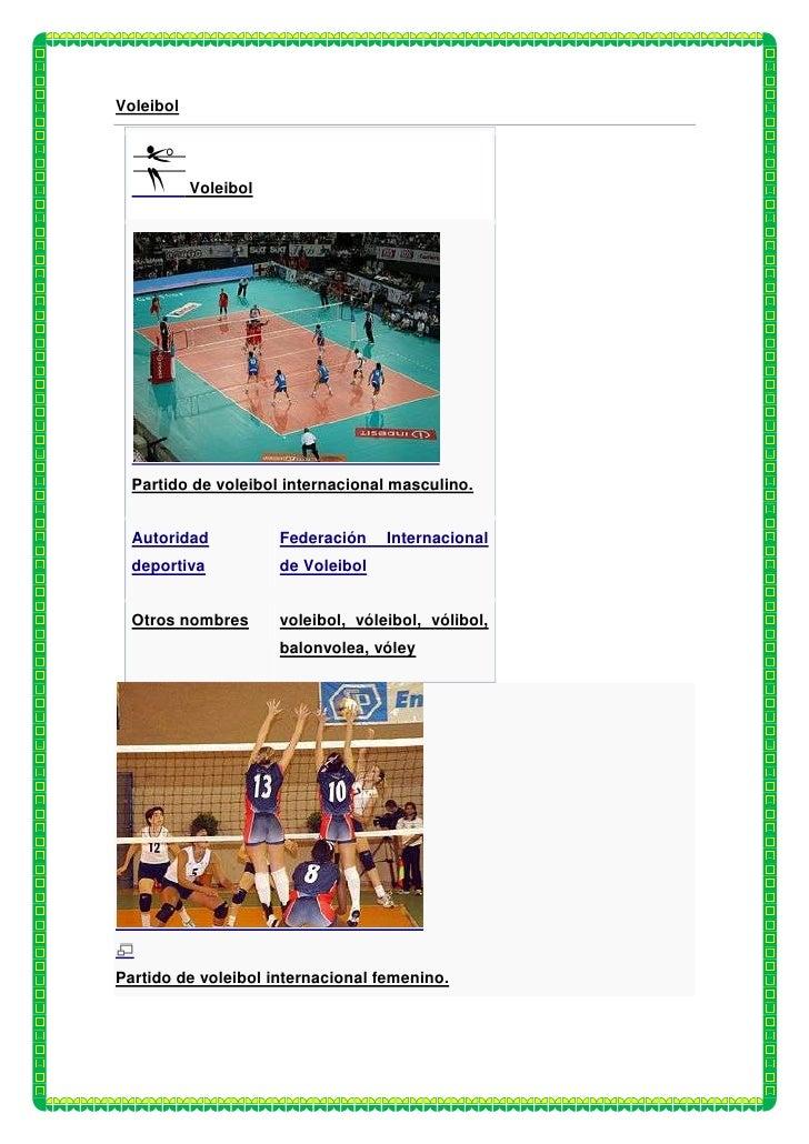 Voleibol           Voleibol  Partido de voleibol internacional masculino.  Autoridad           Federación    Internacional...