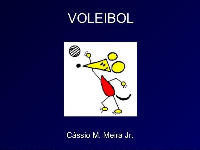 VOLEIBOLCássio M. Meira Jr.