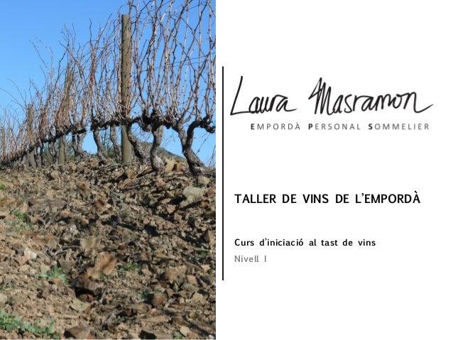 Curs d'iniciació al tast de vins Nivell I TALLER DE VINS DE L'EMPORDÀ