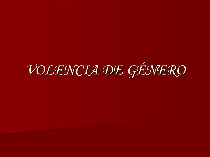 VOLENCIA DE GÉNERO