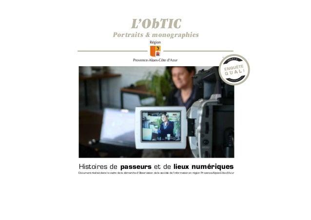 L'ObTIC  Portraits & monographies  Histoires de passeurs et de lieux numériques Document réalisé dans le cadre de la démar...