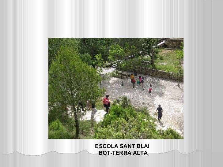 ESCOLA SANT BLAI  BOT-TERRA ALTA
