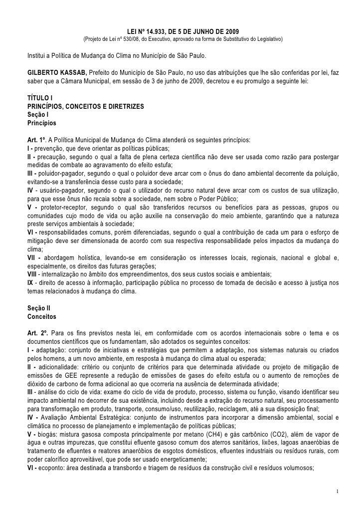 LEI Nº 14.933, DE 5 DE JUNHO DE 2009                      (Projeto de Lei nº 530/08, do Executivo, aprovado na forma de Su...