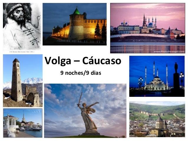 Volga – Cáucaso 9 noches/9 dias