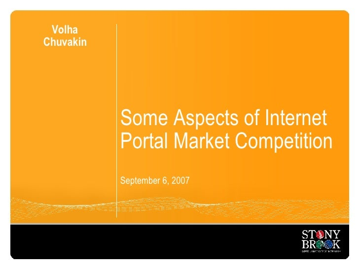 Some Aspects of Internet Portal Market Competition September 6, 2007 Volha Chuvakin
