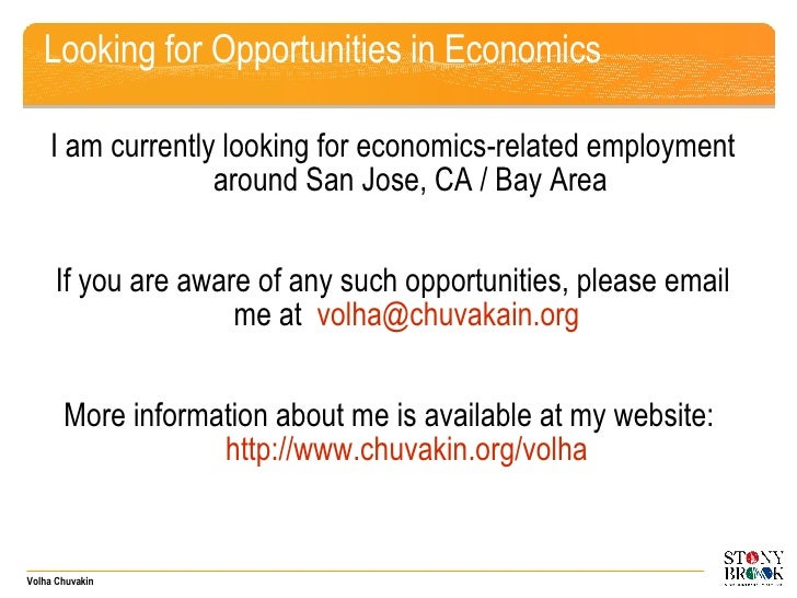 Looking for Opportunities in Economics <ul><li>I am currently looking for economics-related employment around San Jose, CA...