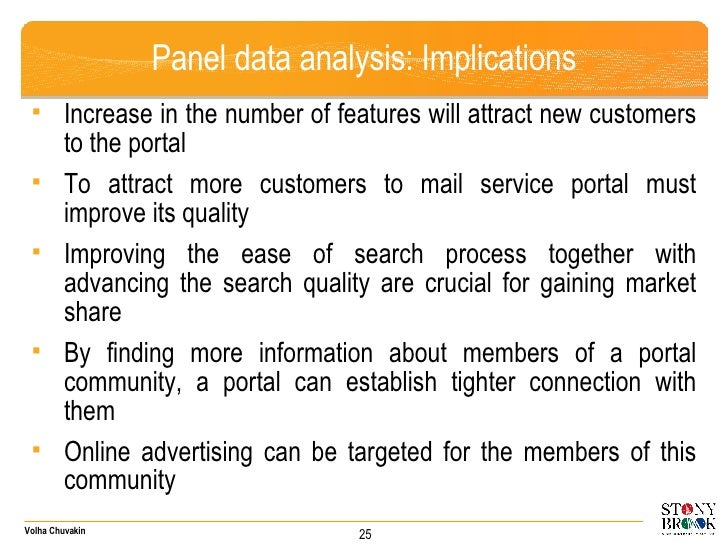 Panel data analysis: Implications <ul><li>Increase in the number of features will attract new customers to the portal </li...