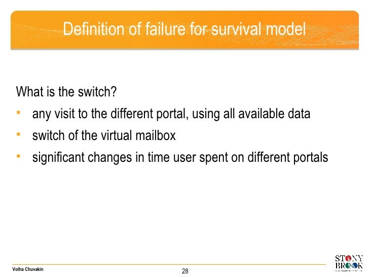 Definition of failure for survival model <ul><li>What is the switch? </li></ul><ul><li>any visit to the different portal, ...