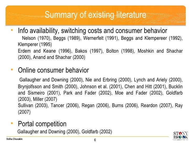 Summary of existing literature <ul><ul><li>Info availability, switching costs and consumer behavior </li></ul></ul><ul><ul...