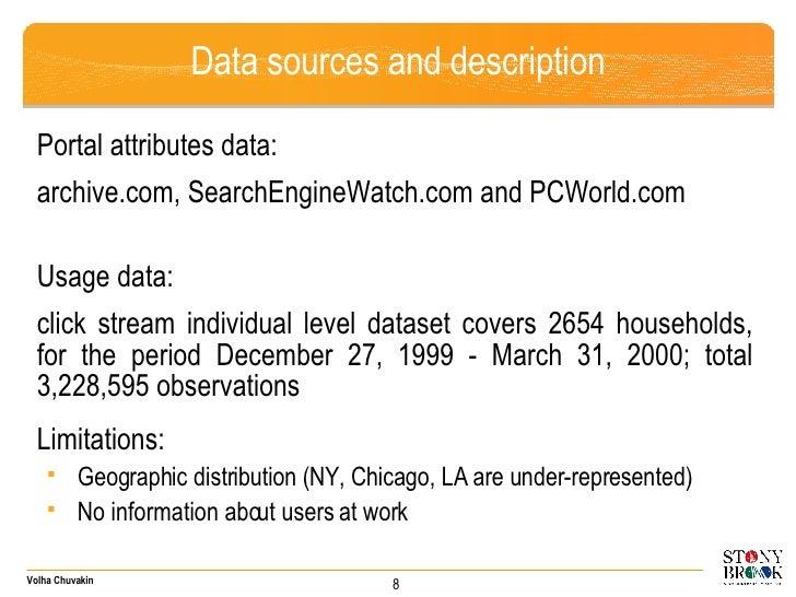 Data sources and description <ul><li>Portal attributes data: </li></ul><ul><li>archive.com, SearchEngineWatch.com and PCWo...
