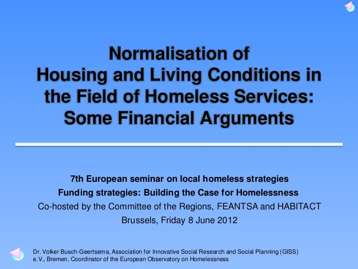 Normalisation of Housing and Living Conditions in  the Field of Homeless Services:    Some Financial Arguments            ...