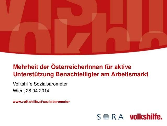 Mehrheit der ÖsterreicherInnen für aktive Unterstützung Benachteiligter am Arbeitsmarkt Volkshilfe Sozialbarometer Wien, 2...
