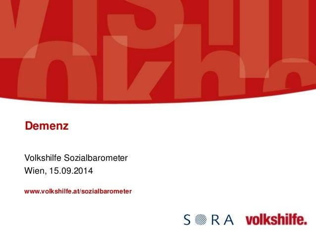 Demenz  Volkshilfe Sozialbarometer  Wien, 15.09.2014  www.volkshilfe.at/sozialbarometer