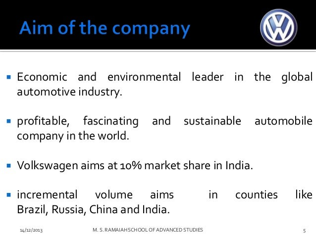 aims and objectives of volkswagen Focus on positioning the volkswagen group as a global economic and  environmental leader among automobile manufacturers volkswagen's four goals  that.