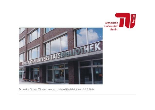 Dr. Anke Quast, Tilmann Wurst | Universitätsbibliothek | 20.6.2014